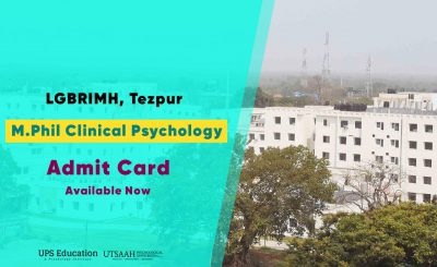 Admit Card for LGBRIMH, Tezpur M.Phil Clinical Psychology 2020