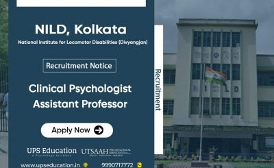 Vacancy Clinical Psychologist and Assistant Professor in NILD 2021